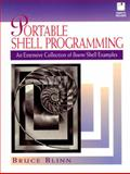 Portable Shell Programming : An Extensive Collection of Bourne Shell Examples, Blinn, Bruce, 0134514947