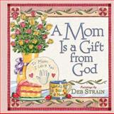 A Mom Is a Gift from God, , 0736914943