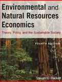 Environmental and Natural Resources Economics : Theory, Policy, and the Substantial Society, Hackett, Steven C., 076562494X