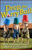 Drop the Worry Ball, Alex Russell and Tim Falconer, 1118124944