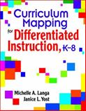 Curriculum Mapping for Differentiated Instruction, K-8, Langa, Michelle A. and Yost, Janice L., 1412914949