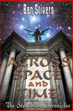 Across Space and Time - the Stonebrook Chronicles, Ben Stivers, 1497304946