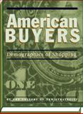 American Buyers : Demographics of Shopping, Editors of New Strategist Publications, 1935114948