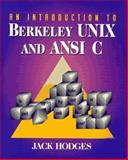 Introduction to Berkeley UNIX and Ansi C : Principles and Practice 1/E, Hodges, Jack, 0130684953