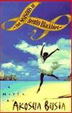 The Seasons of Beento Blackbird, Akosua Busia, 0316114952