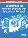 Transforming the Future of Learning with Educational Research, Helen Askell-Williams, 1466674954