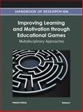 Handbook of Research on Improving Learning and Motivation through Educational Games : Multidisciplinary Approaches, Patrick Felicia, 1609604954