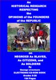 A Historical Research Respecting the Opinions of the Founders of the Republic on Negroes As Slaves, As Citizens and As Soldiers, Livermore, George, 1892824957