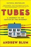 Tubes, Andrew Blum, 0061994952