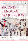 Second Language Acquisition : An Introductory Course, Gass, Susan M. and Behney, Jennifer, 0415894956