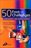 50 Foot Challenges : Assessment and Management, Thomson, Colin and Gibson, J. N. Alastair, 0443064954