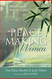 Peacemaking Women, Tara Klena Barthel and Judy Dabler, 0801064953