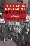The Labor Movement in Wisconsin, Robert W. Ozanne, 0870204955