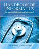 Handbook of Informatics for Nurses and Healthcare Professionals, Calderone, Theresa and Czar, Patricia, 0132574950