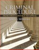 Criminal Procedure : From First Contact to Appeal, Worrall, John L., 0133494950