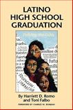 Latino High School Graduation : Defying the Odds, Romo, Harriett D. and Falbo, Toni, 0292724950
