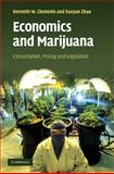 Economics and Marijuana : Consumption, Pricing and Legislation, Clements, Kenneth W. and Zhao, Xueyan, 0521884950