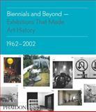Biennials and Beyond, Bruce Altshuler, 0714864951