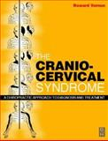 The Cranio-Cervical Syndrome : Mechanisms, Assessment and Treatment, , 0750644958