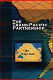 The Trans-Pacific Partnership, Luc Guo, 1468184954