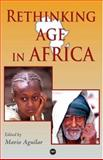 Rethinking Age in Africa, Mario I. Aguilar, 1592214959