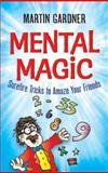 Mental Magic, Martin Gardner, 048647495X