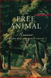 The Free Animal : Rousseau on Free Will and Human Nature, University of Toronto Press, Scholarly Publishing and MacLean, Lee, 1442644958
