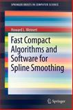 Fast Compact Algorithms and Software for Spline Smoothing, Weinert, Howard L., 1461454956