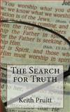 The Search for Truth, Keith Pruitt, 1477534954
