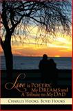 Love Is Poetry, My Dreams and a Tribute to My Dad, Charles Hooks and Boyd Hooks, 1499004958