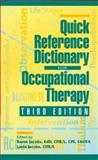 Quick Reference Dictionary for Occupational Therapy, Jacobs, Karen and Jacobs, Laela, 1556424957