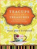 Teacups Full of Treasures, Mary Grace Birkhead, 1591454956