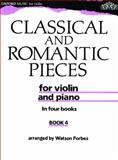 Classical and Romantic Pieces for Violin Bk. 4 : Piano Score and Violin Part, Forbes, Watson, 0193564955