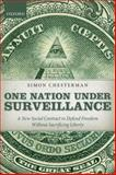 One Nation under Surveillance : A New Social Contract to Defend Freedom Without Sacrificing Liberty, Chesterman, Simon, 0199674957