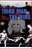 My life with the Third Man in the Ring (the drama outside the Ropes), Barbara Stolfi Maggio, 0557054958
