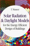 Solar Radiation and Daylight Models for Energy Efficient Design of Buildings, Muneer, T. and Kambezidis, H., 0750624957