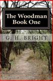 The Woodman (Book One), G. Bright, 1496024958