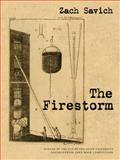 The Firestorm : Poems, Savich, Zach, 1880834952