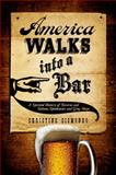 America Walks into a Bar, Christine Sismondo, 019973495X