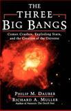 The Three Big Bangs, Philip M. Dauber and Richard A. Muller, 0201154951