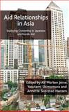 Aid Relationships in Asia : Exploring Ownership in Japanese and Nordic Aid, Jerve, Alf Morten, 0230004954