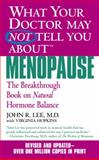 What Your Doctor May Not Tell You about Menopause, John R. Lee and Virginia Hopkins, 0446614955