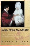 Neither Monk nor Layman : Clerical Marriage in Modern Japanese Buddhism, Jaffe, Richard M., 069107495X