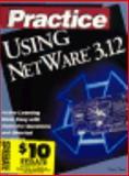 Practice Using NetWare 3.12, Yost, Guy, 0789704951