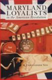 Maryland Loyalists in the American Revolution, M. Christopher New, 0870334956