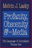 Profanity, Obscenity and the Media, Lasky, Melvin J., 1412854954