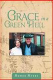 Grace in a Green Hell, Homer Myers, 1462734952