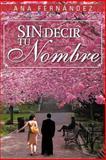 Sin Decir Tu Nombre, Ana Fernández, 1463344953