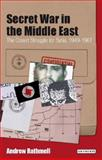 Secret War in the Middle East : The Covert Struggle for Syria, 1949-1961, Rathmell, Andrew, 1780764952