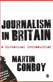Journalism in Britain : A Historical Introduction, Conboy, Martin, 1847874959